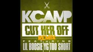 (CLEAN) K Camp - Cut Her Off Feat. Lil Boosie, YG, & Too Short (Remix)