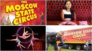 OUR FIRST TIME AT A CIRCUS || REVISITING CHILDHOOD || MOSCOW STATE CIRCUS