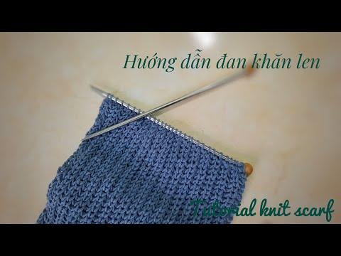 Hướng dẫn đan khăn len đơn giản - Kiểu đan nổi gân/ đan cốt | How to knit a simple scarf | HaNa | Foci