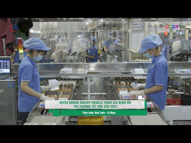 Nhiều Doanh nghiệp HVNCLC tham gia bình ổn thị trường Tết Tân Sửu 2021