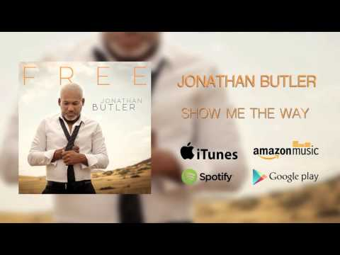 Jonathan Butler: Show Me The Way (Official Audio)