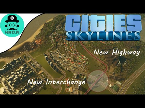 THE NEW CENTRAL HIGHWAY | Lets Play Cities Skylines in 2021 |