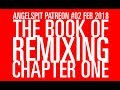 The Book Of Remixing. Chapter One.