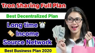 Tron sharing Business Plan in English    100%  Fully Decentralised system in 2020