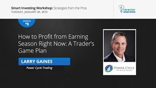How to Profit from Earning Season Right Now: A Trader's Game Plan | Larry Gaines
