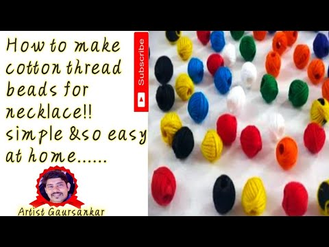 How to make cotton thread Beads for Necklace !! simple & so easy at home. ....