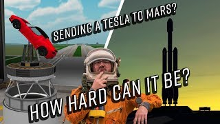 Sending a Tesla to Mars on a Falcon Heavy in Kerbal Space Program Real Solar System