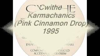 Cwithe -- Karmachanics  (Pink Cinnamon Drop)  1995.wmv