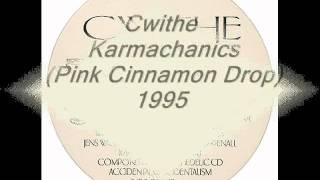 Cwithe -- Karmachanics  (Pink Cinnamon Drop)  1995.wmv
