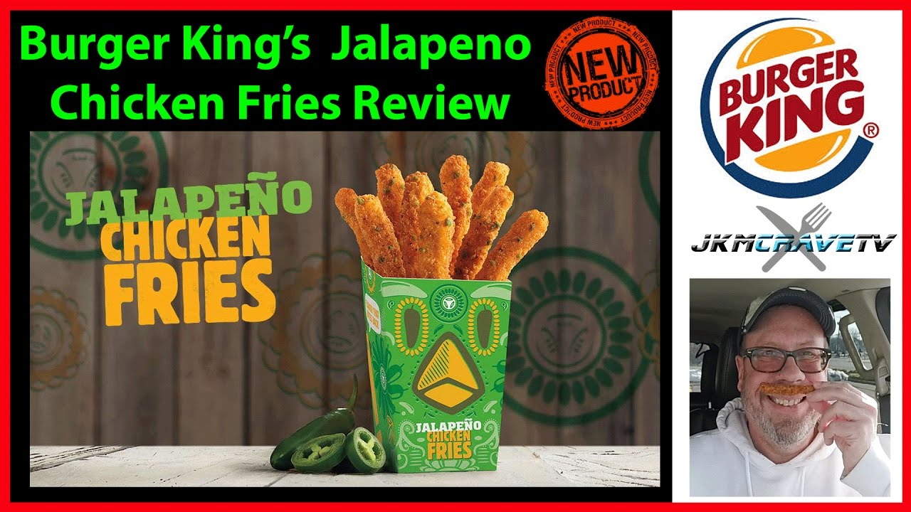 Burger Kings Jalapeno Chicken Fries Review