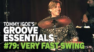 Tommy Igoe's Groove Essentials #79: Very Fast Swing
