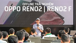 Offline trải nghiệm Oppo Reno 2 | Reno 2F