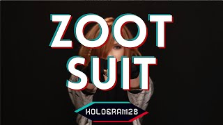 Zoot Suit by Hologram 28 - Video by David Tidd