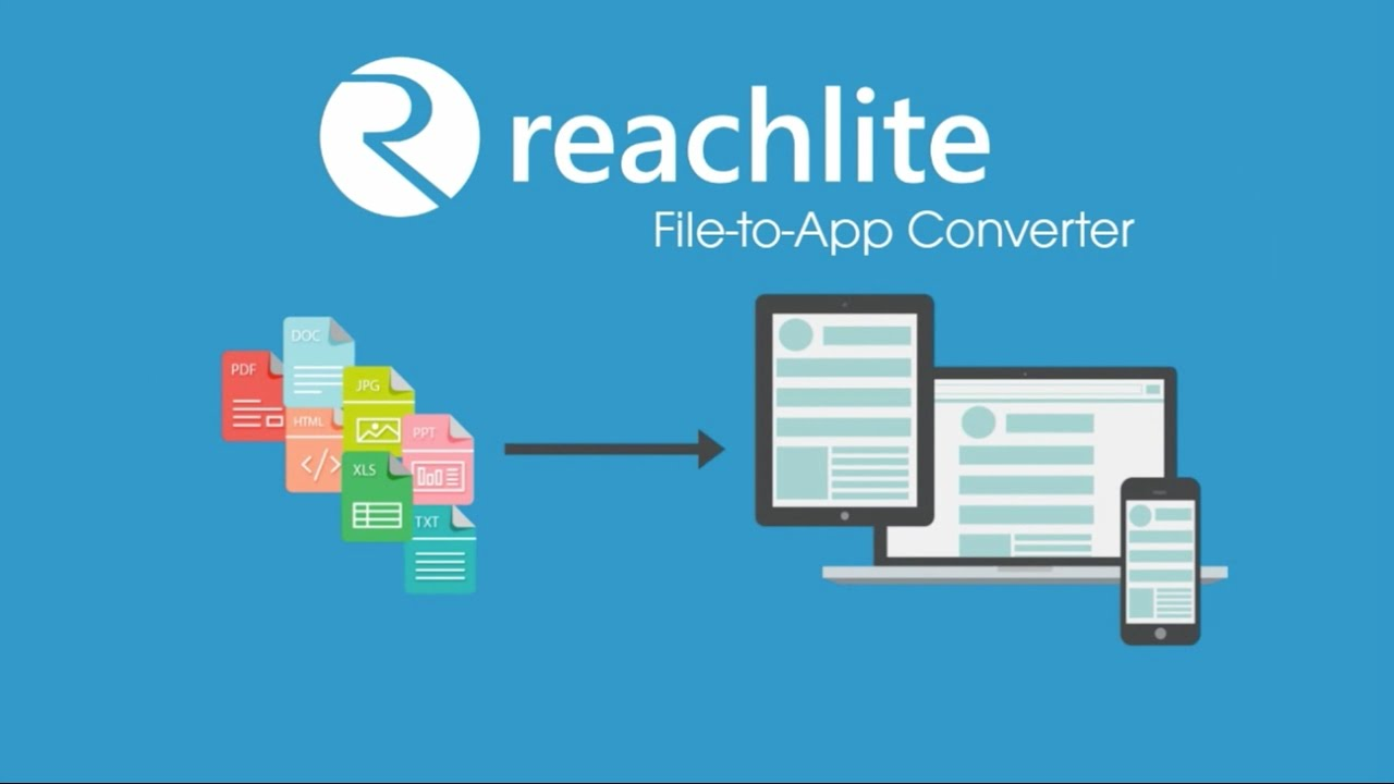 Convert Files to Web and Mobile Apps : Reachlite