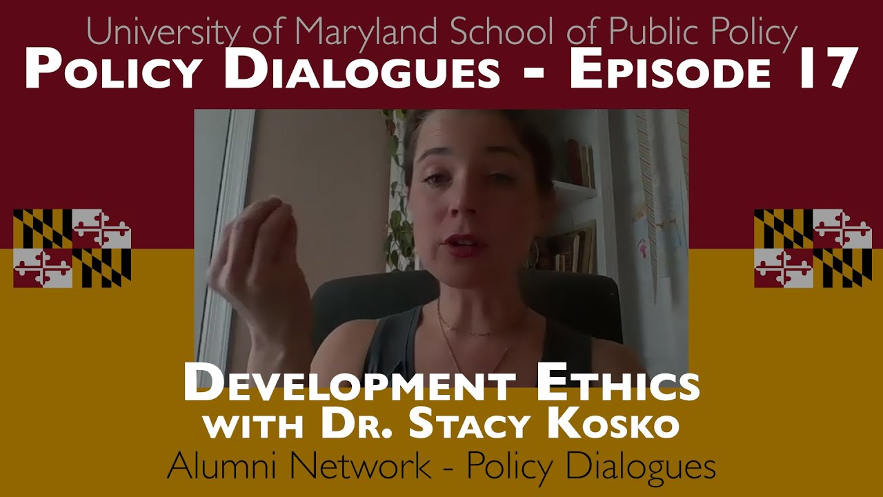 Development Ethics with Dr. Stacy Kosko - Policy Dialogues Ep.17
