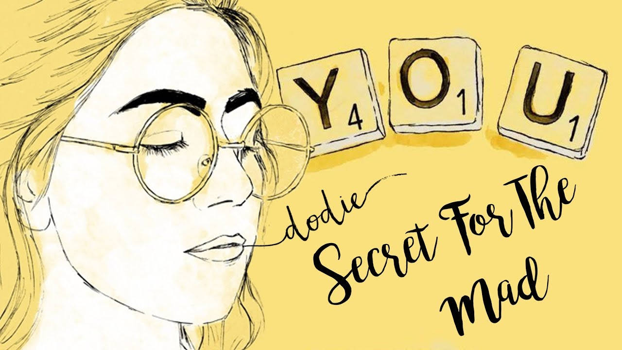 Secret For The Mad Lyrics - dodie ('YOU' EP Official Audio)