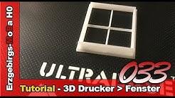Folge 033 - Tutorial - Fenster aus dem 3D Drucker (Deutsch/German)