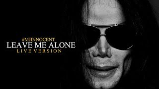 Leave Me Alone (Live Version) - Michael Jackson #mjinnocent