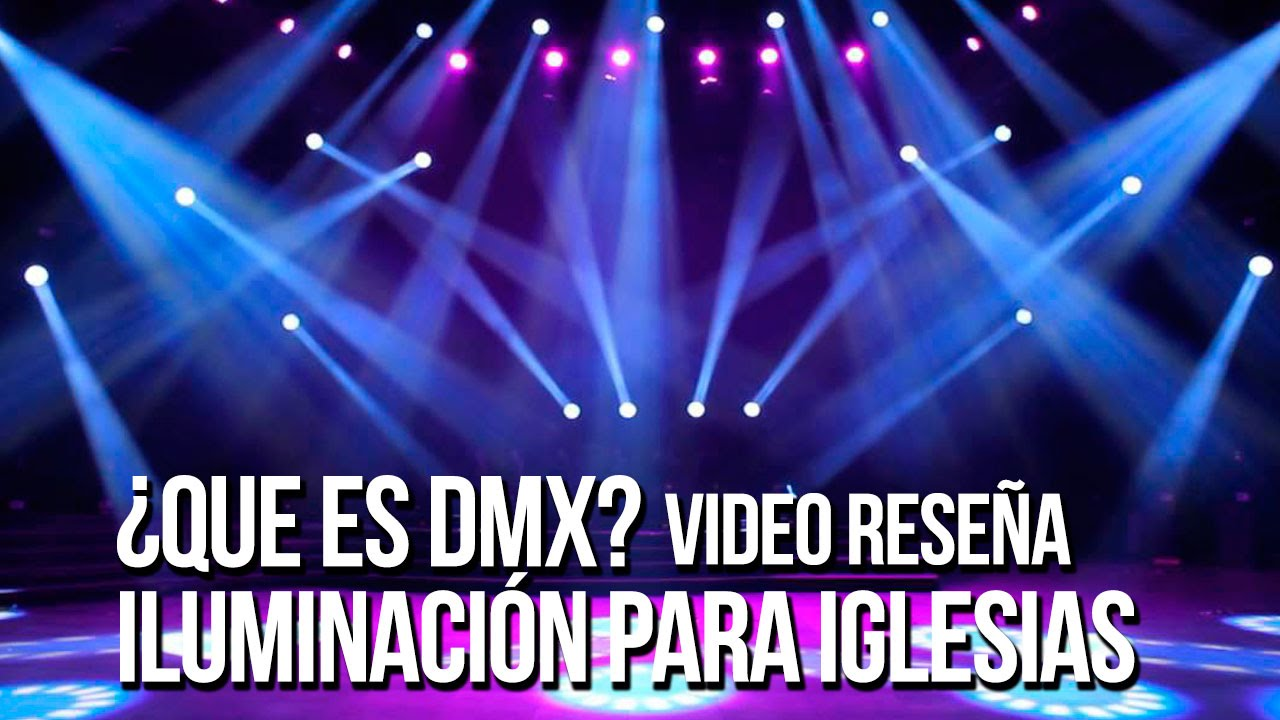 191 Que Es Dmx Iluminaci 243 N Para Iglesias Youtube