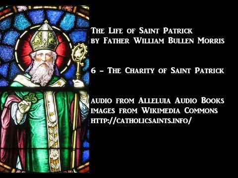The Life of Saint Patrick, part 6 - The Charity of Saint Patrick
