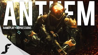 Anthem Gameplay and First Impressions