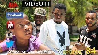 VIDEO IT (Mark Angel Comedy Episode 84)