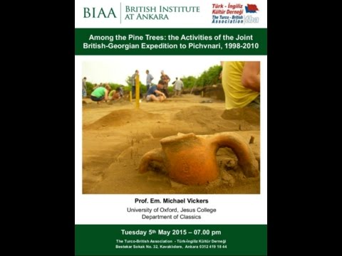 Prof Michael Vickers - Among the Pine Trees: The British-Georgian Expedition to Pichvnari 1998-2010