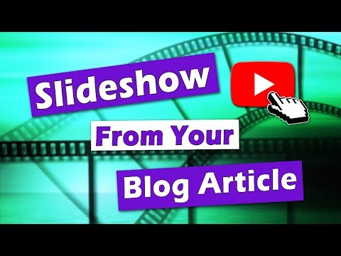 How To Make Slideshows From A Blog Article
