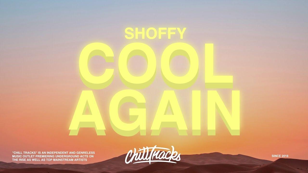 Download Shoffy – Cool Again (Lyrics)