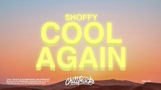 Shoffy – Cool Again (Lyrics)