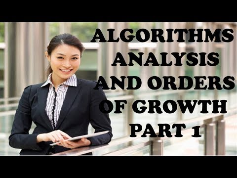 ALGORITHMS ANALYSIS AND ORDERS OF GROWTH PART 1