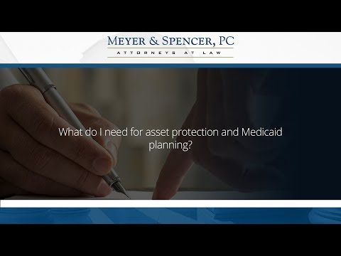 What do I need for asset protection and Medicaid planning?