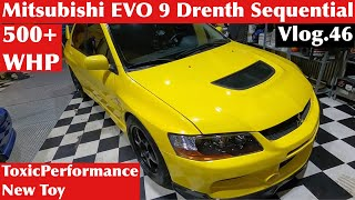 Mitsubishi EVO 9 500+ WHP Drenth sequential. Toxic new toy. Vlog.46