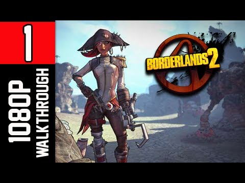 Borderlands 2 Walkthrough - Part 1 Captain Scarlett and Her