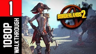 Borderlands 2 Walkthrough - Part 1 Captain Scarlett and Her Pirate's Booty DLC 1080p PC Gameplay
