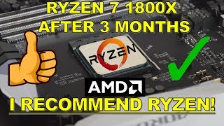 My Experience With AMD Ryzen 7 1800X After 3 Months