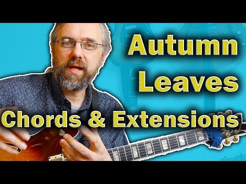 Autumn Leaves Chords - 5 Useful ways to unlock Extensions