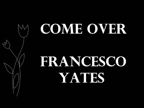 Come Over - Francesco Yates (Lyrics)