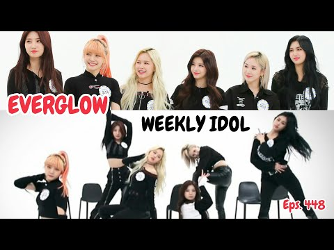 (CC) [ENG SUB/ INDO SUB] WEEKLY IDOL - EVERGLOW Full Episode 448