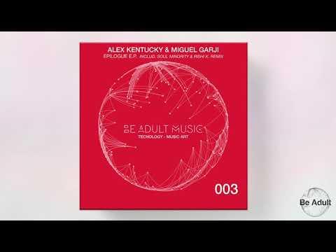 Alex Kentucky, Miguel Garji - Epilogue