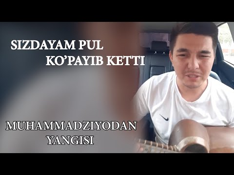 Muhammadziyo Sizdayam pul ko'payib ketti / Мухаммадзиё Сиздаям пул купайиб кетти