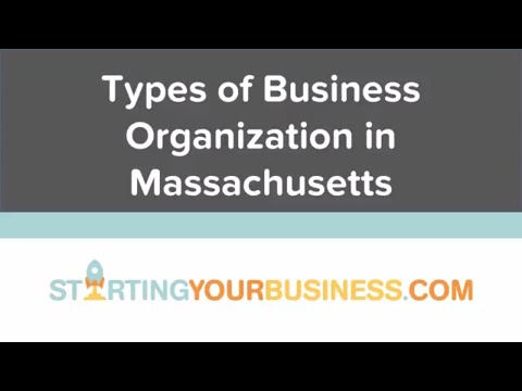 Types of Business Organization in Massachusetts - Starting a Business in Massachusetts