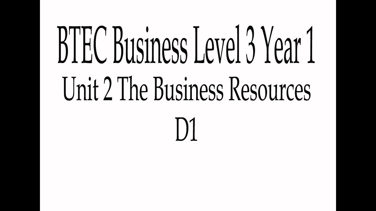 BTEC Business Level 3 Year 1 Unit 2 The Business Resources