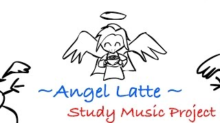 Study Music Project - Angel Latte (Music for Studying)