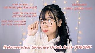 SKINCARE ROUTINE UNTUK ANAK SD & SMP    Desty Yufenti