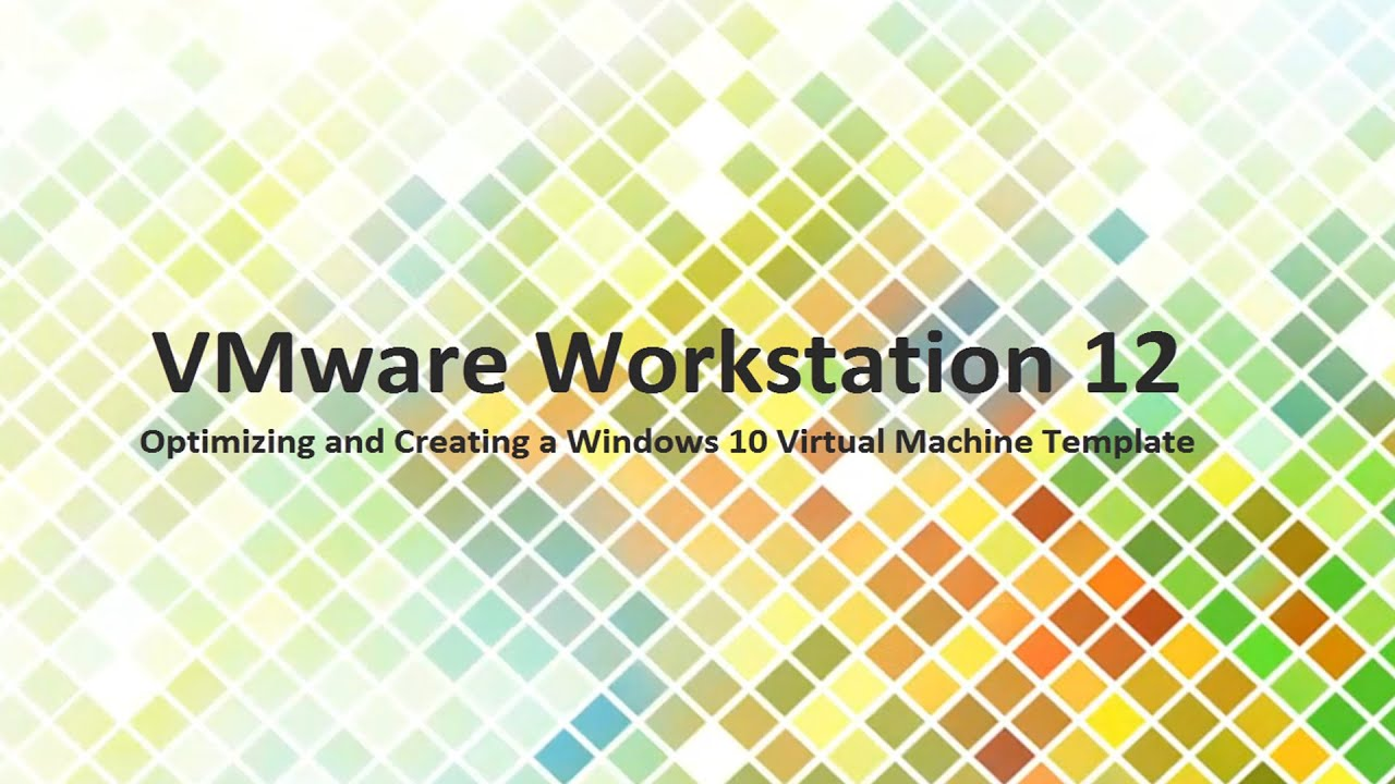 Creating a Windows 10 Virtual Machine Template in VMware Workstation ...