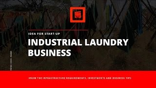 An Entrepreneur Guide to set-up your own Laundry Business