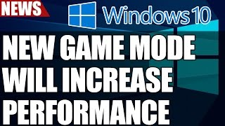 Windows 10 PC To Get 'Game Mode' To Improve Performance