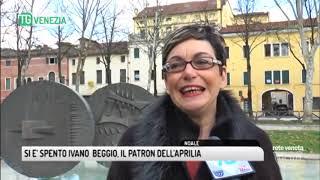 TG VENEZIA (13/03/2018) - SI E' SPENTO IVANO  BEGGIO, IL PATRON DELL'APRILIA