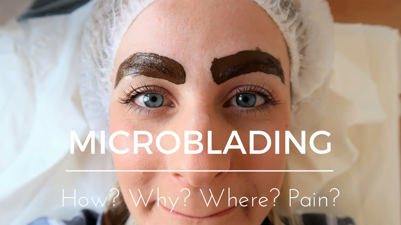 What Is Microblading How Where Pain Youtube